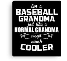 I'm A Baseball Grandma Just Like A Normal Grandma Except Much Cooler  - Tshirts & Hoodies Canvas Print
