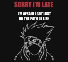 Kakashi Hatake [ Sorry I'm Late ] - Black Tshirt by PIAL008