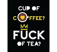 Cup of tea fuck of coffee Photographic Print