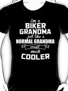 I'm A Biker Grandma Just Like A Normal Grandma Except Much Cooler - Custom Tshirts T-Shirt