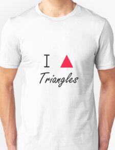 I love Triangles Unisex T-Shirt