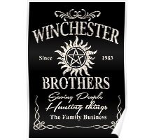 Winchester Since 1983 Brothers Saving People Hunting Things The Family Business - TShirts & Hoodies Poster