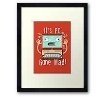 PC Gone Mad Framed Print