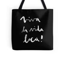 Viva la vida loca! black version Tote Bag