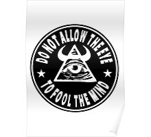 Do Not Allow The Eye To Fool The Mind Poster