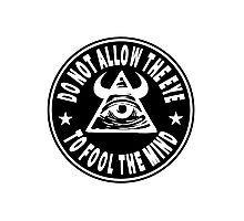 Do Not Allow The Eye To Fool The Mind Photographic Print