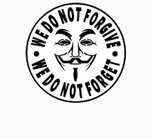 Anonymous - We Do Not Forgive, We Do Not Forget Unisex T-Shirt