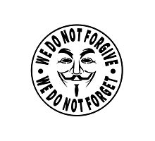 Anonymous - We Do Not Forgive, We Do Not Forget Photographic Print