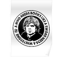 A Mind Needs A Book Like A Sword Needs A Whetstone Poster