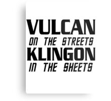 Vulcan on the streets, Klingon in the sheets Metal Print