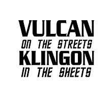 Vulcan on the streets, Klingon in the sheets Photographic Print