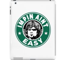 Impin Aint Easy iPad Case/Skin