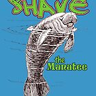 Shave the Manatee! by ChasSinklier
