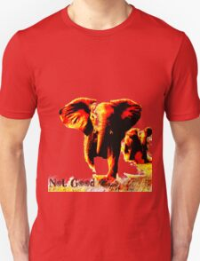 Not Good- Elephant Charge T-Shirt