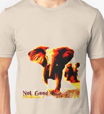 Not Good- Elephant Charge Unisex T-Shirt