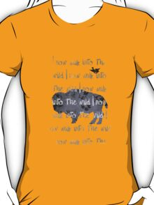 Walk into the wild T-Shirt