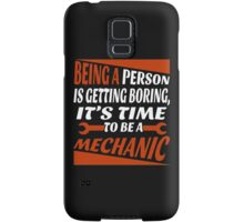 BEING A PERSON IS GETTING BORING, IT'S TIME TO BE A MECHANIC Samsung Galaxy Case/Skin