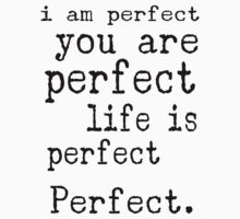 i am perfect you are perfect life is perfect black white Kids Clothes