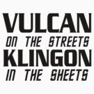 Vulcan on the streets, Klingon in the sheets by Chaddersatz