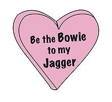 Be the Bowie to my Jagger by Samantha Coates