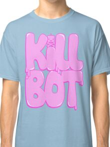 Killbot Bubble Text Classic T-Shirt