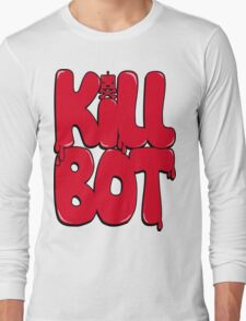 Killbot Bubble Text Red Long Sleeve T-Shirt