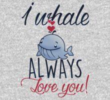 I whale always love you! Kids Tee