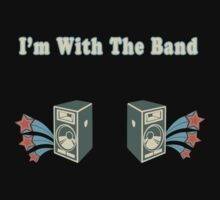 I'm With The Band by SonicContours