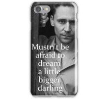 Mustn't Be Afraid iPhone Case/Skin