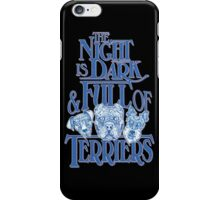 The Night is Dark & Full of Terriers iPhone Case/Skin