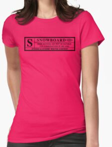 snowboard : warning label Womens Fitted T-Shirt