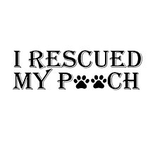 I rescued my pooch. Photographic Print