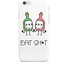 Eat Sh*t iPhone Case/Skin