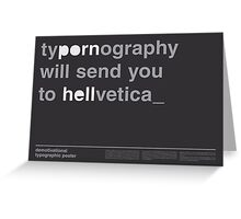 Typornography Will Send You To Hellvetica Greeting Card