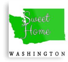 Washington Sweet Home Washington Metal Print