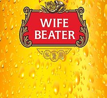 Wife Beater - Pint by Ryandrt