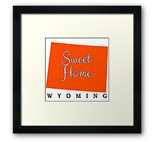 Wyoming Sweet Home Wyoming Framed Print