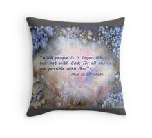 The surprise...  Mark 10:27 Throw Pillow