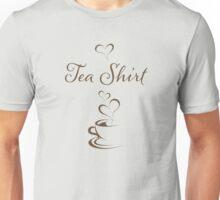 Tea Shirt! Unisex T-Shirt