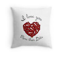 I love You More than Dota Throw Pillow