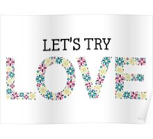 Let's try LOVE Poster