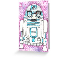 R2D2'S NOT HERE Greeting Card
