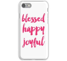 Blessed happy joyful iPhone Case/Skin