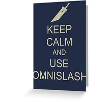 KEEP CALM AND USE OMNISLASH Greeting Card