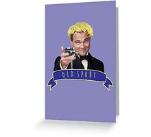 Gatsby - old sport Greeting Card