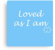 Loved as I am Canvas Print