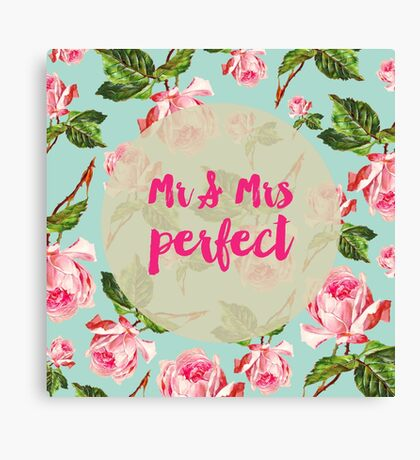 Mr & Mrs Perfect Floral Canvas Print