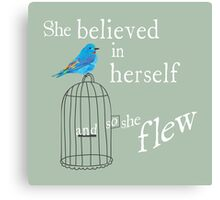 She believed in herself, and so she flew Canvas Print