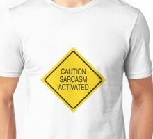 Caution sarcasm activated  Unisex T-Shirt