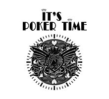 It's poker time black Photographic Print